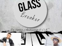 Dj Soldier Akabambeki & CK - Glass Breaker