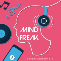 Dj Soldier Akabambeki & CK - Mind Freak