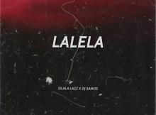 Dlala Lazz & DJ Sands - Lalela