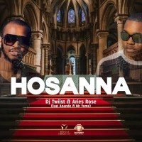 DJ Twiist & Aries Rose - Hosanna (feat. Anande & Mr Yomz)