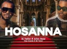DJ Twiist & Aries Rose - Hosanna (feat. Anande & Mr Yomz)