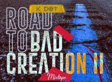 K Dot - Road To Bad Creation II Mixtape
