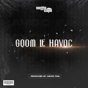 Havoc Fam - Gqom Le Havoc EP