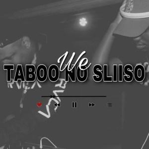 Taboo no Sliiso - WE TABOO NO SLIISO