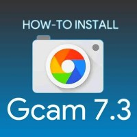 How to: GCam 7.3 MOD για όλα τα κινητά Android!