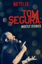 Tom Segura- Mostly Stories