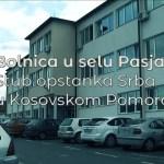 Болница у селу Пасјане – Стуб опстанка Срба у Косовском Поморављу