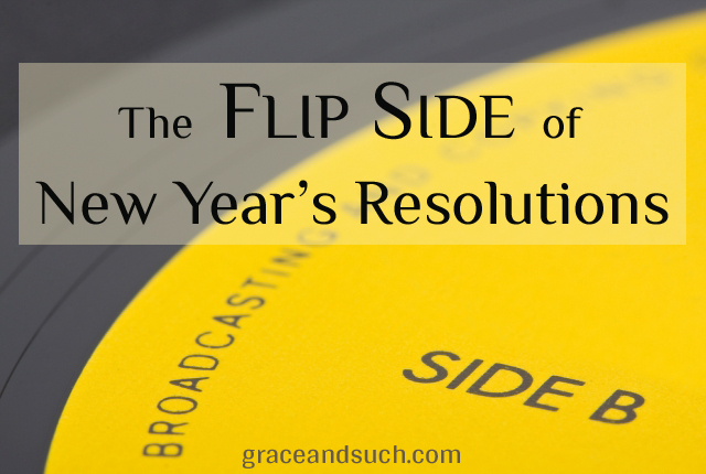 The Flip Side of New Year's Resolutions