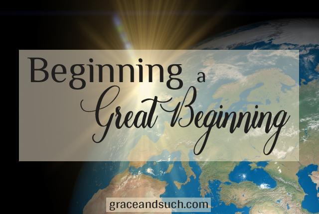 Beginning a Great Beginning