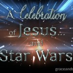 A Celebration of Jesus... and Star Wars Natalie Liounis