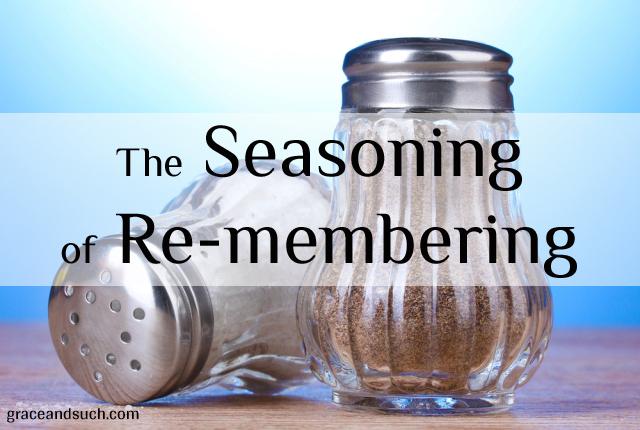 The Seasoning of Re-membering