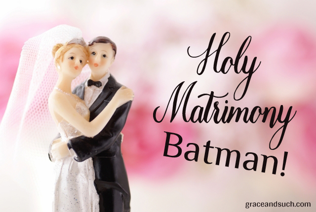 Holy Matrimony, Batman