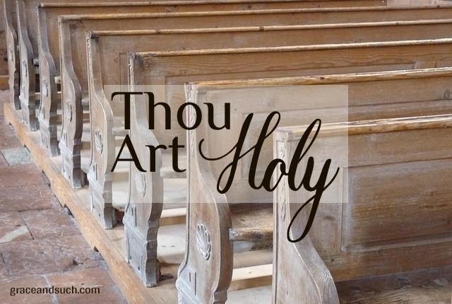 Thou Art Holy