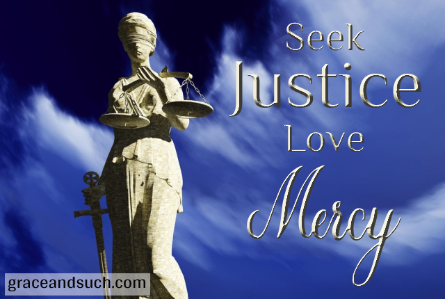 Seek Justice, Love Mercy