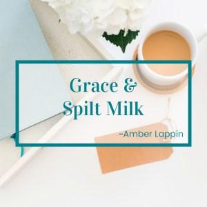 http://graceandsuch.com/grace-and-spilt-milk/