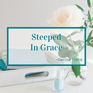http://graceandsuch.com/steeped-in-grace/