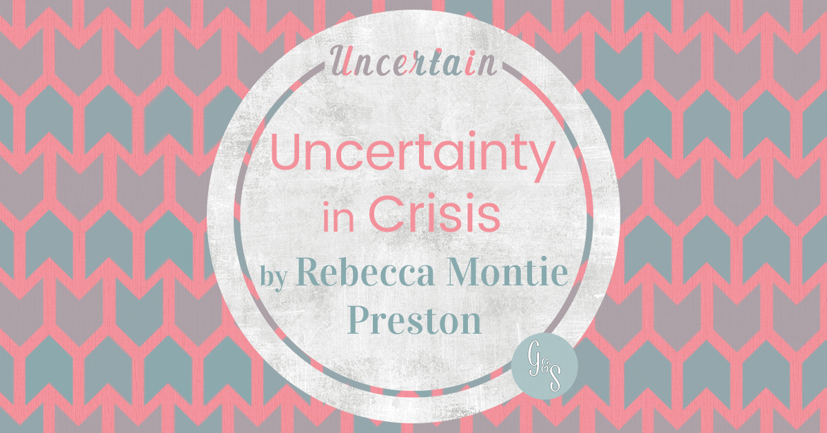 Uncertainty in Crisis