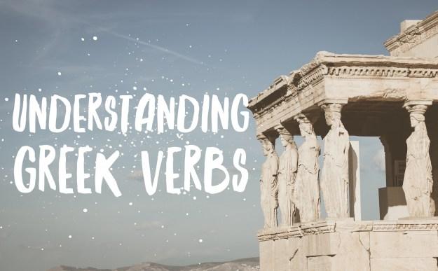 Understanding Greek Verbs