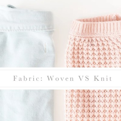 Fabric: Woven VS Knit