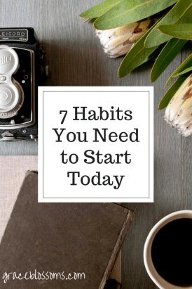 7 Habits You Need to Start Today
