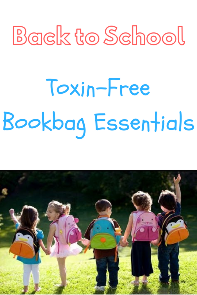 Back to School Toxin-Free Bookbag Essentials1