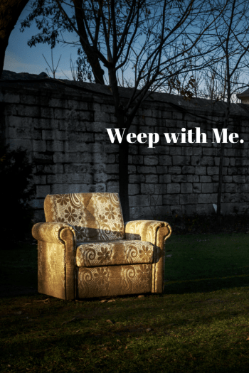 Weep with Me. #graceblossomsblog #jesus #grace #abound.png
