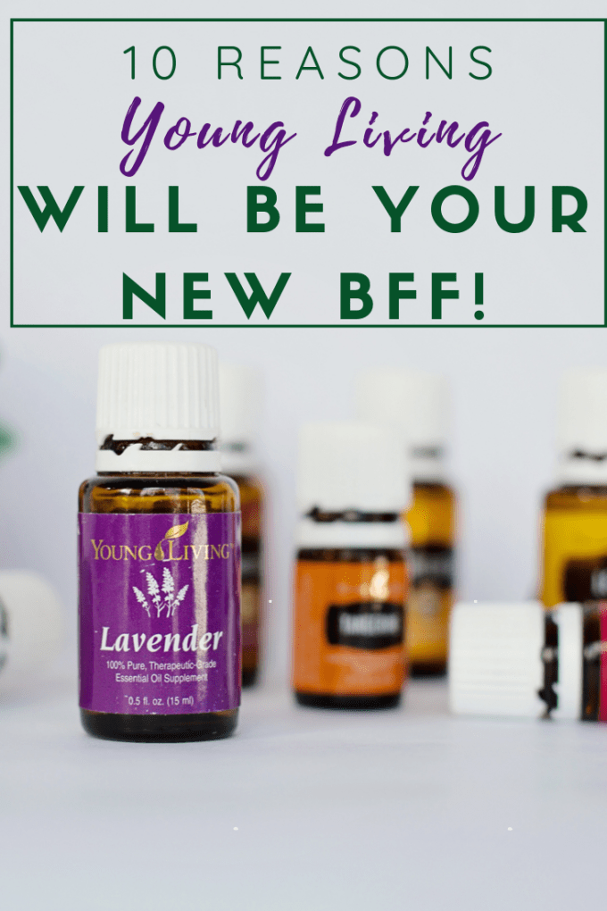 Here are ten reasons (though this only scratches the surface) of why Young Living Essential Oils company will be your new very best friend.