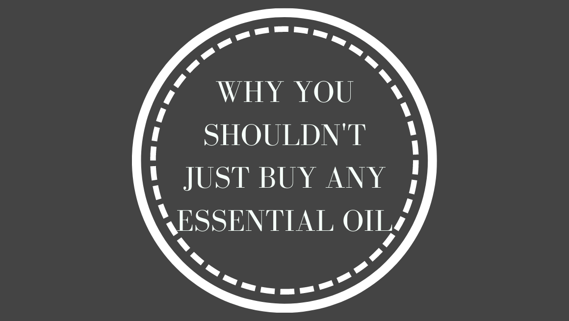 Why you shouldn't just buy any essential oil
