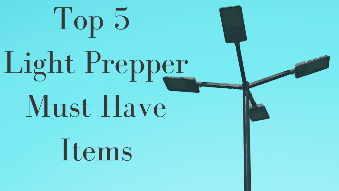 Top 5 Light Prepper Must Have Items