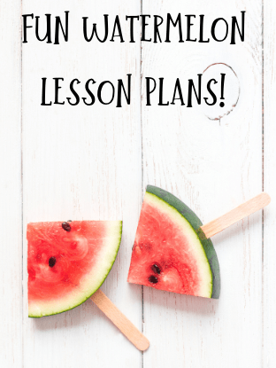 Fun Watermelon Lesson Plans
