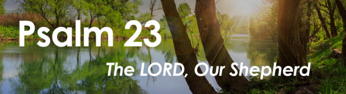 Psalm 23: The LORD, Our Shepherd