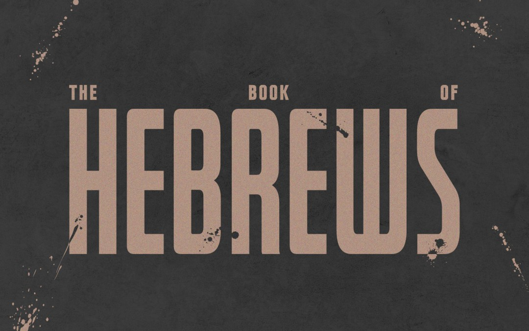 "Living In The Tension 9.1.19 SUMMER SERIES: ""The Book of Hebrews"""