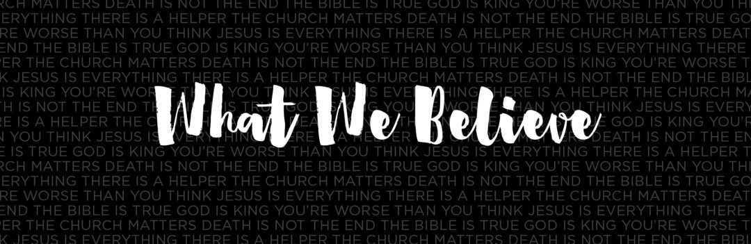 What We Believe - Grace Community Church