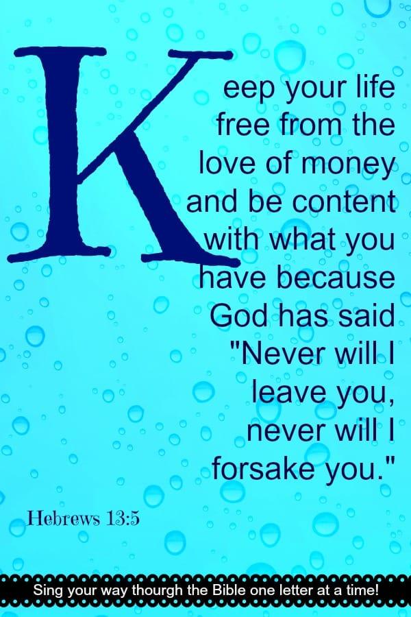 "Bible Memory Verse ""K"" Hebrews 13:5"