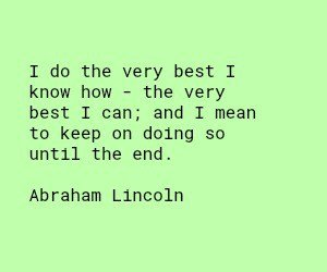 Abraham Lincoln very best quote