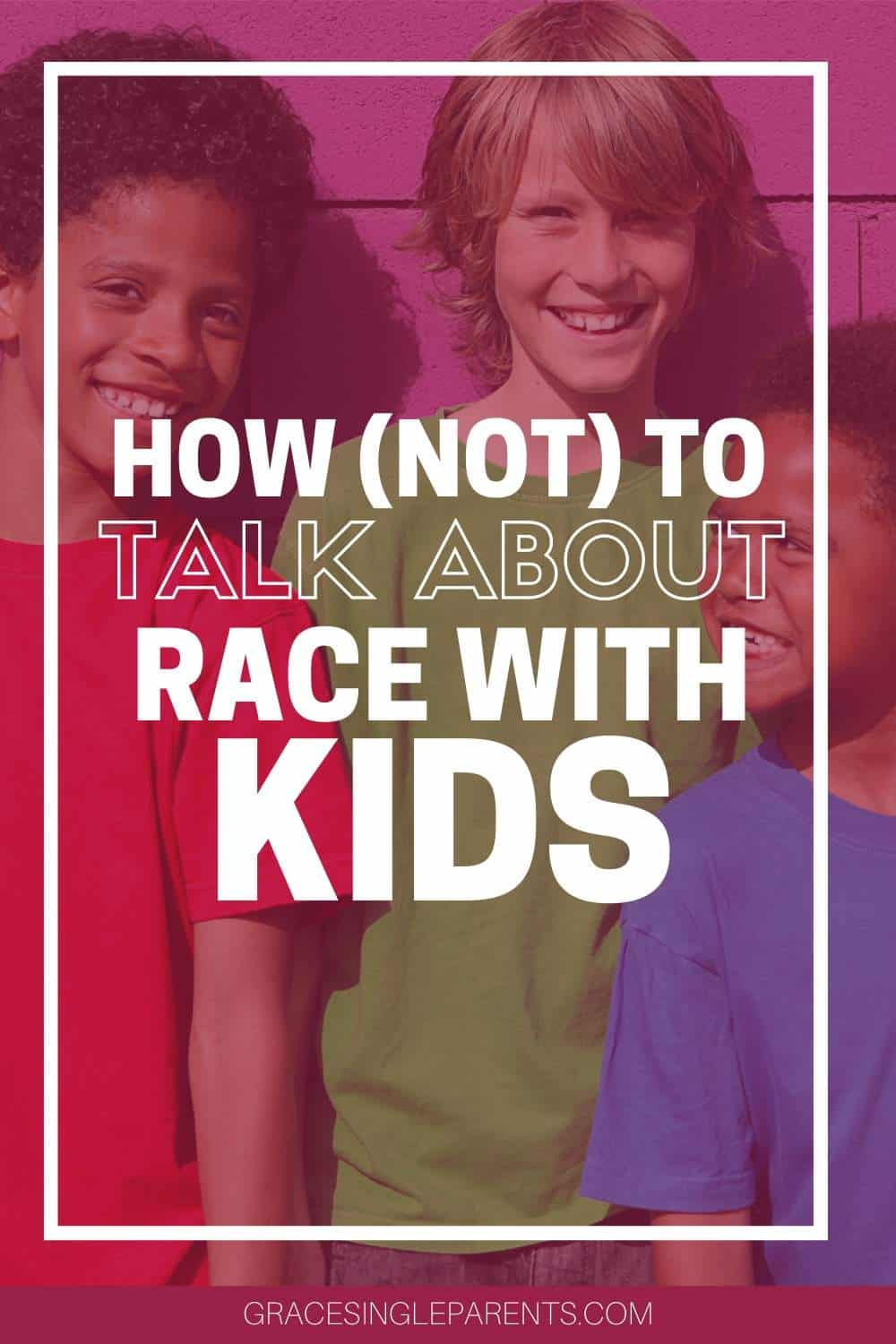 How to (not) Talk About Race With Your Children
