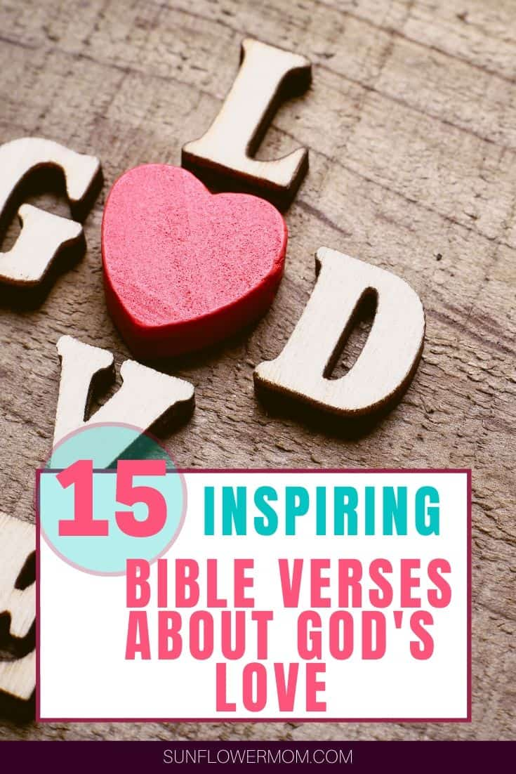 The Bible is full of God\'s expression of His love for you. Download the best 15 Bible verses about God\'s love for you to remind yourself of his love this Valentine\'s Day and never feel alone again.