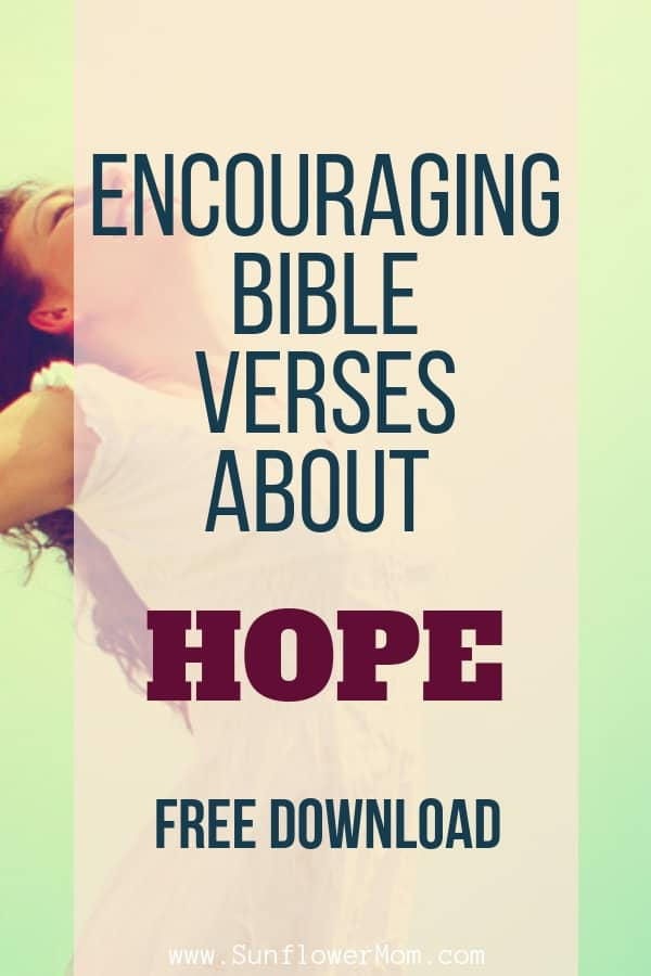 These are 15 powerful Bible verses of hope from throughout the Bible meant to encourage you. Get your free download and hang them up wherever you need to be encouraged. #God #Jesus #Christian #Sunflowermom