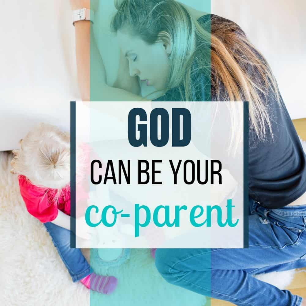 How to Call Upon God as Your Co-Parent
