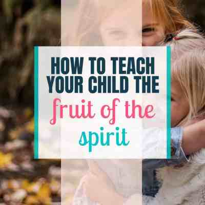 teach kids the fruit of the spirit