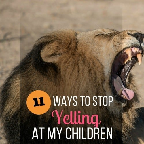 how to stop yelling at my children