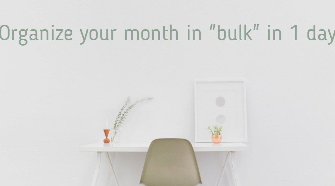 "Organize  your   Month/year  in ""bulk"" in 1 day"