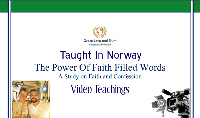 Video Seminar on The Power of Faith Filled Words which was taught in Norway  April 2018