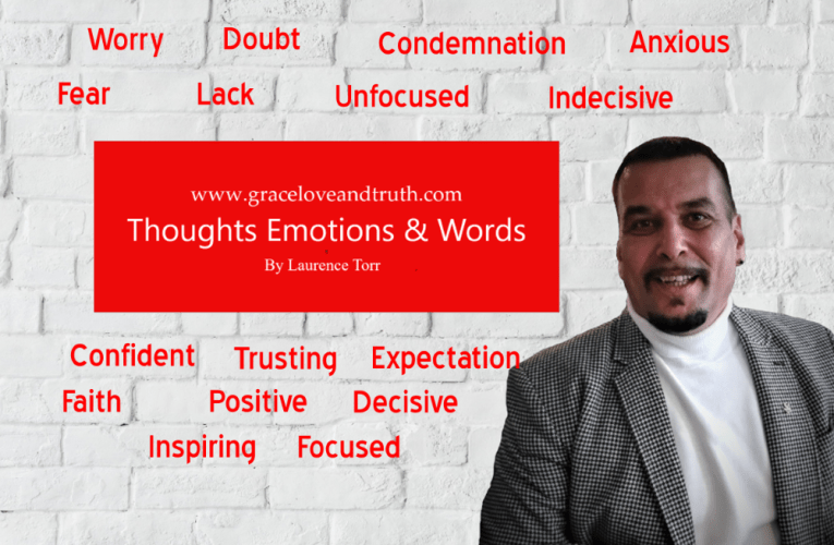Thoughts, Emotions & Words – By Laurence Torr