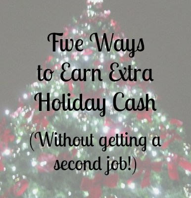 Five Ways to Earn Extra Holiday Cash (Without Taking a Second Job!)