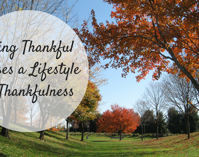 Being Thankful Versus A Lifestyle of Thankfulness