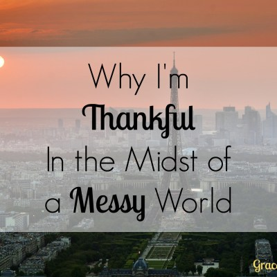Why I'm Thankful In the Midst of a Messy World