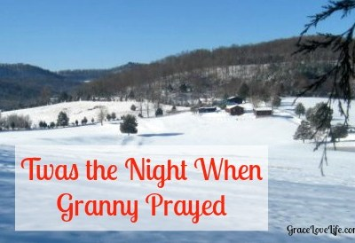 Twas the Night when Granny Prayed (A Christmas Poem)