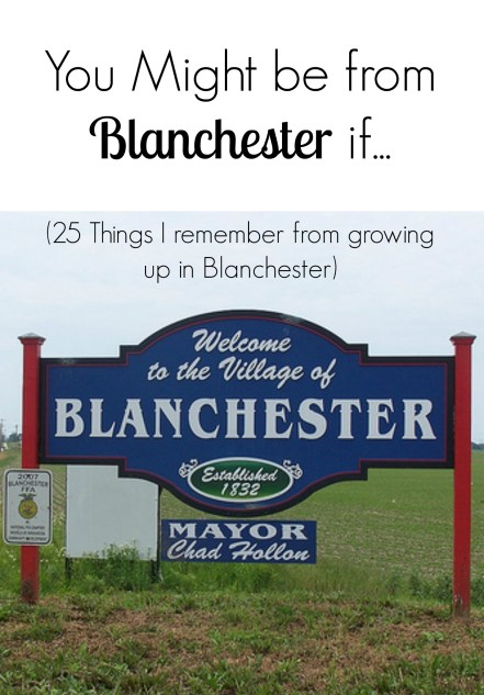 You Might Be From Blanchester If you Remember these 25 Things