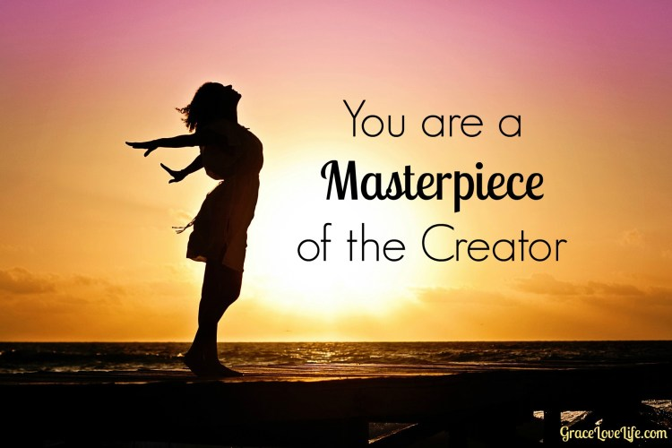 You are a Masterpiece of the Creator